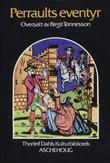 """""""Perraults eventyr - historier eller eventyr fra gamle dager med moral på vers"""" av Charles Perrault"""