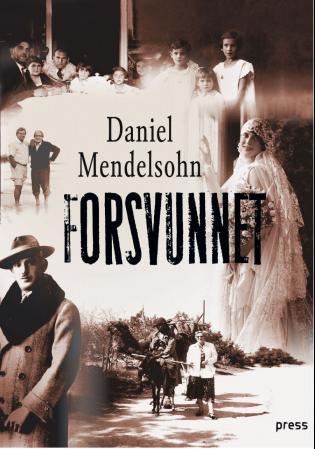 """""""Forsvunnet - en fortelling om seks av seks millioner"""" av Daniel Mendelsohn"""