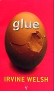 """""""Glue"""" av Irvine Welsh"""