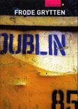 """""""Dublin"""" av Frode Grytten"""