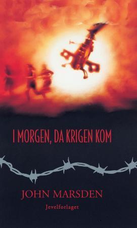 """""""I morgen, da krigen kom"""" av John Marsden"""
