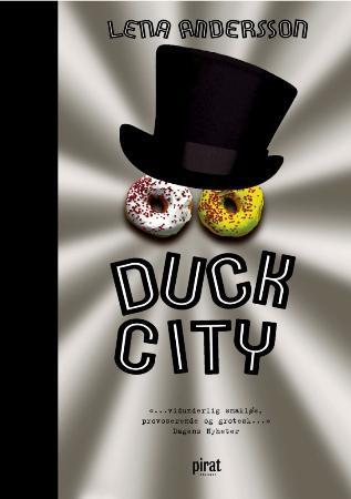 """Duck City"" av Lena Andersson"