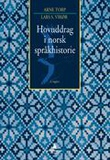 """""""Hovuddrag i norsk språkhistorie"""" av Arne Torp"""