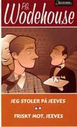 """""""Jeg stoler på Jeeves ; Friskt mot, Jeeves"""" av P.G. Wodehouse"""