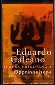 """""""Ildens erindring 1 - opprinnelsene"""" av Eduardo Galeano"""
