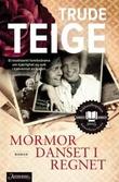 """""""Mormor danset i regnet - roman"""" av Trude Teige"""