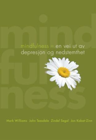 """""""Mindfulness - en vei ut av depresjon og nedstemthet"""" av Mark Williams"""