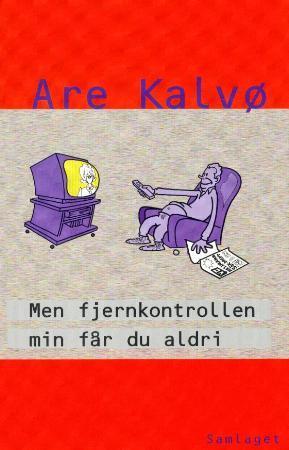 """""""Men fjernkontrollen min får du aldri"""" av Are Kalvø"""