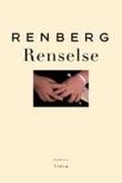 """""""Renselse - romanen om Jakob Malde den ved Gud evig forbundne for verden alltid tapte, sett, elsket, aktet"""" av Tore Renberg"""