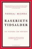 """Raseriets tidsalder - en historie om nåtiden"" av Pankaj Mishra"