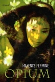 """""""Opium - en roman"""" av Maxence Fermine"""