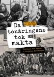 """""""Da tenåringene tok makta trettisju års opprør i fristaten Forsøksgym"""" av Cecilie Winger"""