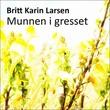 """""""Munnen i gresset"""" av Britt Karin Larsen"""