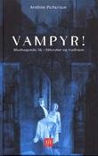 """""""Vampyr! blodsugende lik i litteratur og tradisjon"""" av Arnfinn Pettersen"""