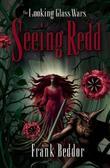 """Seeing Redd - The Looking Glass Wars"" av Frank Beddor"