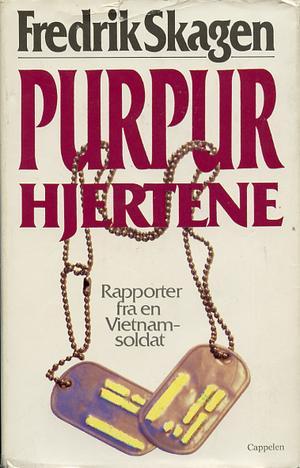 """""""Purpurhjertene - rapporter fra en Vietnamsoldat"""" av Fredrik Skagen"""