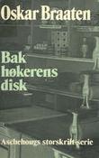 """""""Bak høkerens disk"""" av Oskar Braaten"""