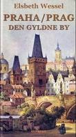 """""""Praha/Prag - den gyldne by"""" av Elsbeth Wessel"""