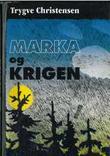 """""""Marka og krigen - Oslomarka 1940-1945"""" av Trygve Christensen"""