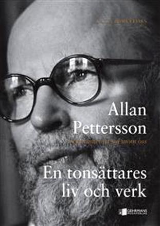 """""""Allan Pettersson - Det brinner en sol inom oss"""" av Laila Barkefors"""