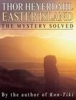 """""""Easter Island - the mystery solved"""" av Thor Heyerdahl"""