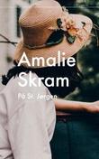 """""""På St. Jørgen"""" av Amalie Skram"""