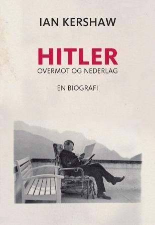 """""""Hitler - overmot og nederlag"""" av Ian Kershaw"""