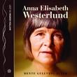 """""""Anna Elisabeth Westerlund - en fortelling"""" av Bente Gullveig Alver"""