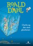 """""""Charlie og den store glassheisen"""" av Roald Dahl"""