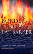 """Border crossing"" av Pat Barker"