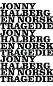 """En norsk tragedie roman"" av Jonny Halberg"
