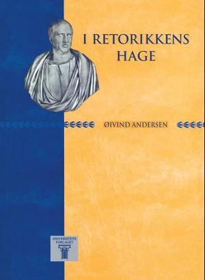 """""""I retorikkens hage"""" av Øivind Andersen"""