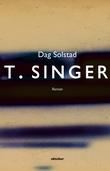 """""""T. Singer - roman"""" av Dag Solstad"""