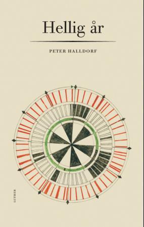 """""""Hellig år - en vandring gjennom kirkeåret"""" av Peter Halldorf"""