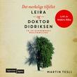 """""""Det merkelige tilfellet Leira og Doktor Didriksen - to svigerbrødres bekjennelser"""" av Martin Tesli"""