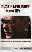 """""""Guds kjærlighet versus HPs - torpedoen som ble overmannet av Guds kjærlighet"""" av Hans Petter Martinsen"""