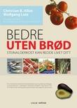 """""""Bedre uten brød"""" av Christian B. Allan"""