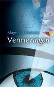 """Venneringen - roman"" av Magnhild Bruheim"