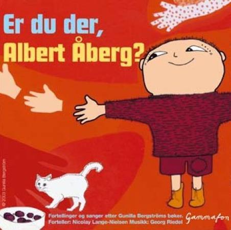"""Er du der, Albert Åberg?"" av Gunilla Bergström"