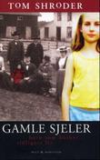 """""""Gamle sjeler - barn som husker tidligere liv"""" av Tom Shroder"""