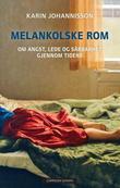 """""""Melankolske rom - om angst, lede og sårbarhet gjennom tidene"""" av Karin Johannisson"""