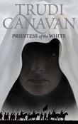 """Priestess of the white - age of the five"" av Trudi Canavan"