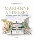 """""""Marianne Andresen - slottet - familien - kunsten"""" av Nanna Segelcke"""