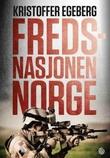 """""""Fredsnasjonen Norge"""" av Kristoffer Egeberg"""