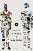 """""""Øynene i ørkenen essays/reiseskildringer/scrapbook"""" av John Erik Riley"""