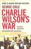 """Charlie Wilson's War - The Story of the Largest Covert Operation in History"" av George Crile"