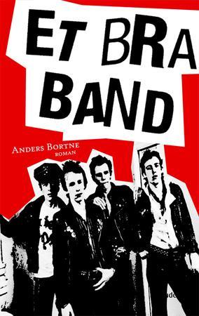 """""""Et bra band - roman"""" av Anders Bortne"""