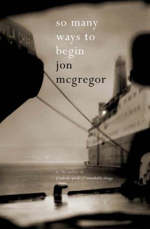 """So many ways to begin"" av Jon McGregor"