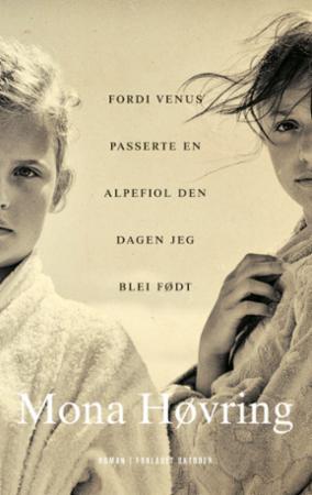 """""""Fordi Venus passerte en alpefiol den dagen jeg blei født - roman"""" av Mona Høvring"""