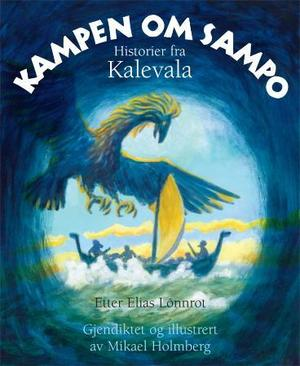 """""""Kampen om Sampo - historier fra Kalevala"""" av Mikael Holmberg"""